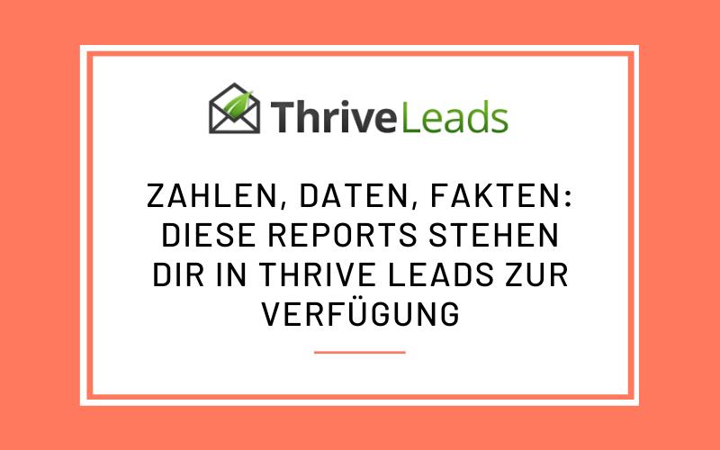 Thrive Leads Reports im Überblick