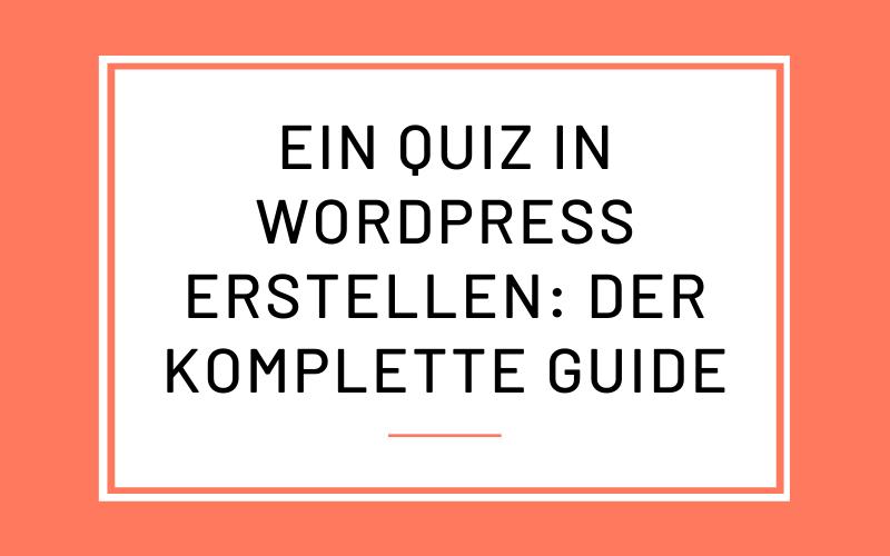 WordPress Quiz erstellen: Thrive Quiz Builder Tutorial