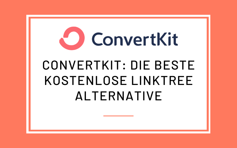 Kostenlose Linktree Alternative: ConvertKit