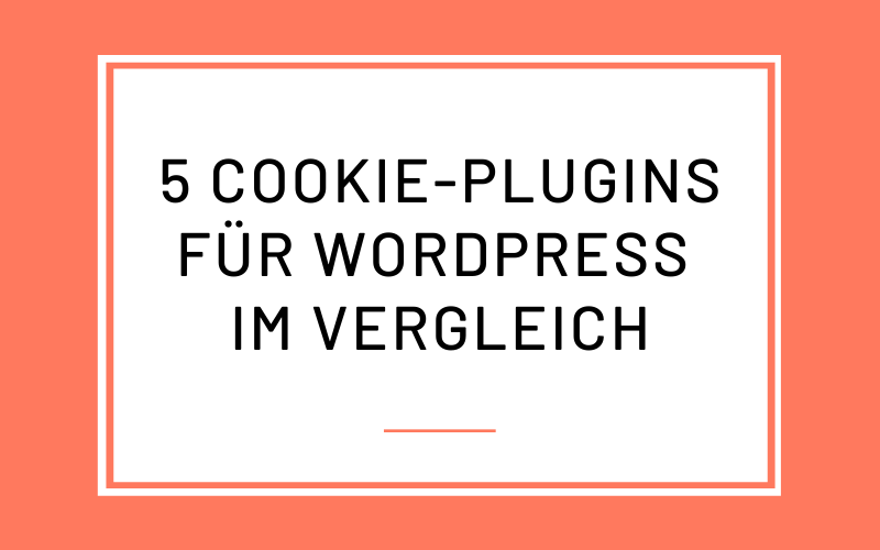 5 WordPress Cookie-Plugins im Vergleich