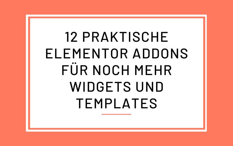 12 praktische Elementor Addons