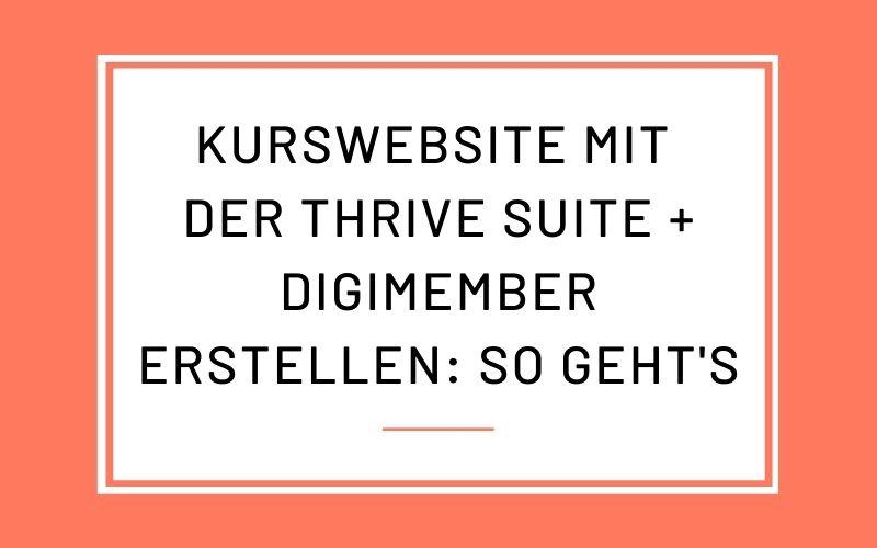 Kurswebsite / Mitgliederbereich mit Thrive Suite + Digimember erstellen