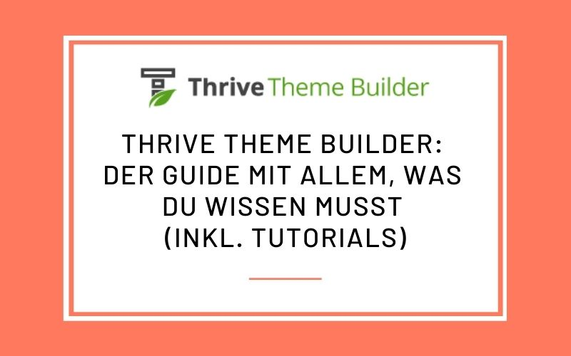 Thrive Theme Builder Review + Guide