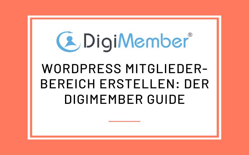 Digimember Guide: WordPress Mitgliederbereich erstellen